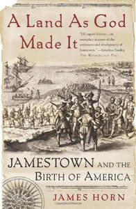 A Land As God Made It: Jamestown and the Birth of America [Paperback]